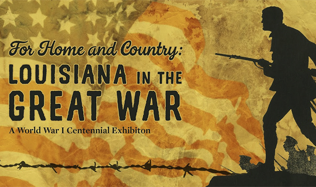 For Home and Country:  Louisiana in the Great War Ongoing Exhibit