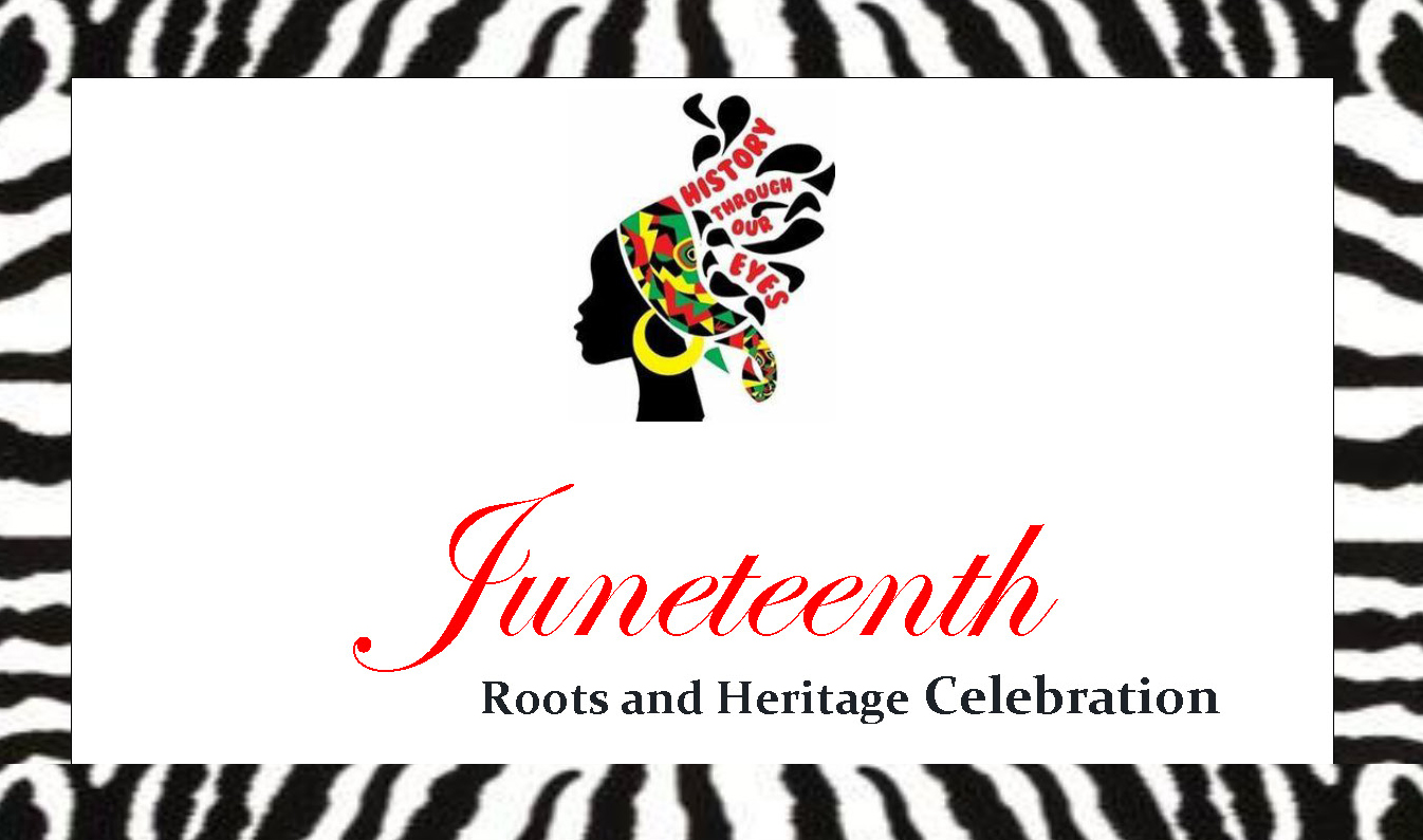 JUNETEENTH ROOTS AND HERITAGE CELEBRATION