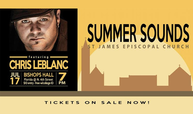 SUMMER SOUNDS AT ST. JAMES WITH MUSIC BY CHRIS LEBLANC